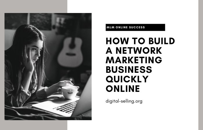 How to build a network marketing business quickly
