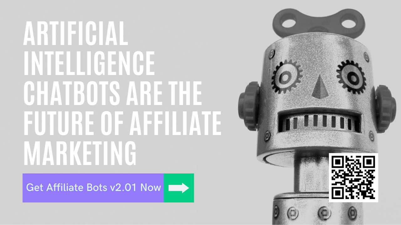 Artificial intelligence chatbots are the future of affiliate marketing