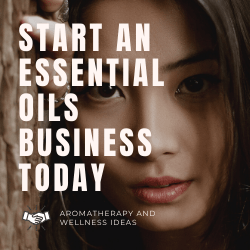 Start an essential oils business today